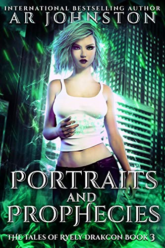 Portraits and Prophecies: The Tales of Ryely Drakcon Book 3