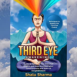 Third Eye Awakening: Techniques to Awaken the Third Eye Chakra     Guide to Opening Your Third Eye Chakra and Experiencing Higher Consciousness and State of Enlightenment              By:                                                                                                                                 Shalu Sharma                               Narrated by:                                                                                                                                 Jackie Marie                      Length: 35 mins     Not rated yet     Overall 0.0