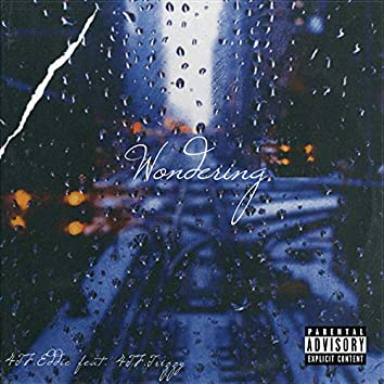 Wondering (feat. 4TF.Trizzy)