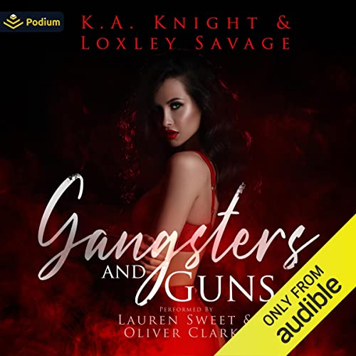 Gangsters and Guns Audiobook By Loxley Savage, K.A Knight cover art