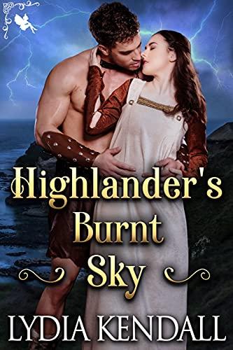 Highlander's Burnt Sky: A Steamy Scottish Historical Romance Novel
