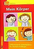 Mein Körper – differenzierte Arbeitsblätter für Deutsch-Anfänger (DaZ Praxis)
