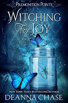 Witching For Joy: A Paranormal Women's Fiction Novel (Premonition Pointe Book 3) by [Deanna Chase]