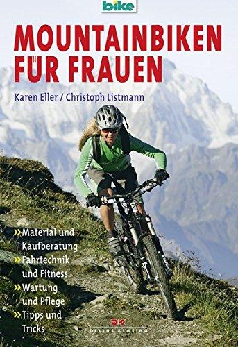 Mountainbiken für Frauen: Material und Kaufberatung / Fahrtechnik und Fitness / Wartung und Pflege / Tipps und Tricks