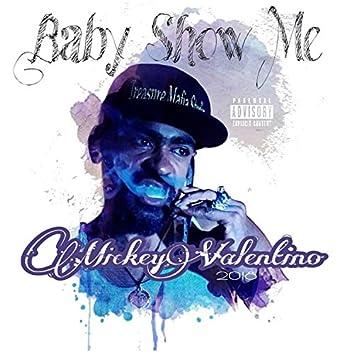 Baby Show Me