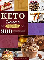 Keto Dessert Cookbook: 900 Easy & Delicious Recipes to Burn Fat, Boost Energy and Lower Cholesterol