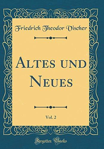 Altes und Neues, Vol. 2 (Classic Reprint)