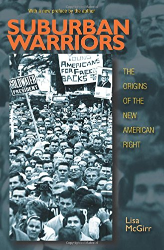 Suburban Warriors: The Origins of the New American Right - Updated Edition (Politics and Society in Modern America (115))
