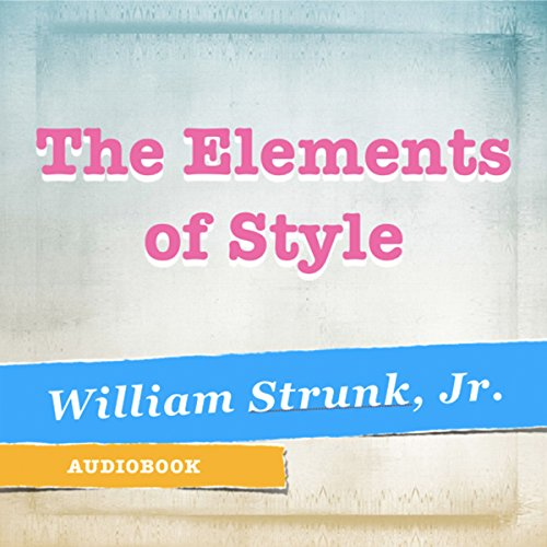 The Elements of Style                   De :                                                                                                                                 William Strunk Jr.                               Lu par :                                                                                                                                 Matt Montanez                      Durée : 1 h et 9 min     Pas de notations     Global 0,0