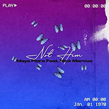 Not Him (feat. Nick Marcus)