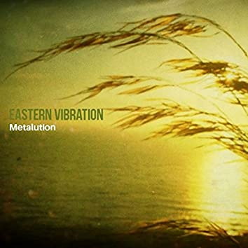 Eastern Vibration