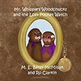 Mr. Whipple's Woodchucks and the Lost Pocket Watch