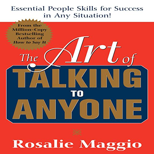 The Art of Talking to Anyone: Essential People Skills for Success in Any Situation cover art