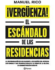 ¡Vergüenza!: El escándalo de las residencias (No Ficción)