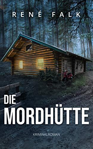 Die Mordhütte (Denise Malowski und Tobias Heller ermitteln 17)