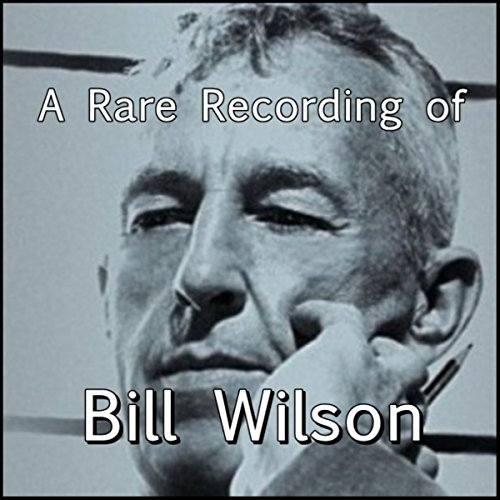 A Rare Recording of Bill Wilson audiobook cover art