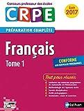 Français - Tome 1 - CRPE 2017