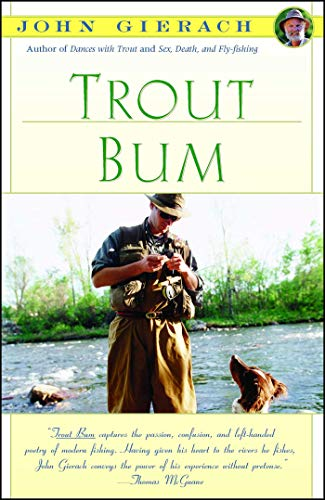 Trout Bum (John Gierach's Fly-fishing Library)