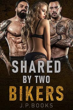 Shared By Two Bikers  MC Biker Menage Collection