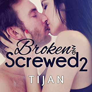 Broken and Screwed, Book 2                   By:                                                                                                                                 Tijan                               Narrated by:                                                                                                                                 Jillian Macie                      Length: 11 hrs     264 ratings     Overall 4.5