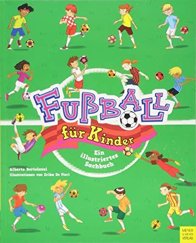 Fußball für Kinder: Ein illustriertes Sachbuch