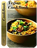 Vegan CookBook: All our health depends on what we eat! (English Edition)