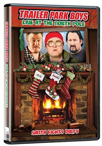 Trailer Park Boys: Live at the North Pole by John Paul Tremblay
