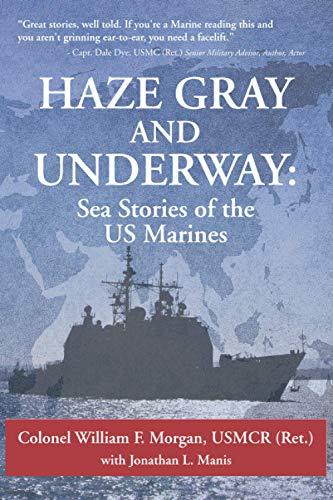Haze Gray and Underway: Sea Stories of the US Marines