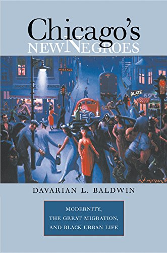 Chicago's New Negroes: Modernity, the Great Migration,...
