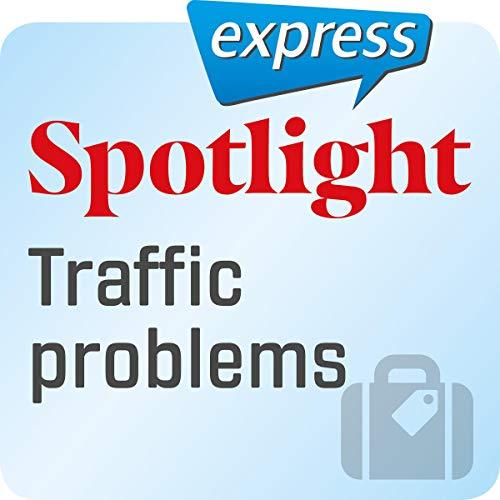 『Spotlight express - Reisen: Wortschatz-Training Englisch - Verkehrsprobleme』のカバーアート
