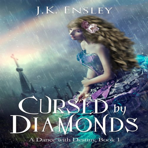 Cursed by Diamonds     A Dance with Destiny, Book 1              By:                                                                                                                                 Jennifer Ensley                               Narrated by:                                                                                                                                 Max Wolkowitz                      Length: 17 hrs and 11 mins     13 ratings     Overall 3.3