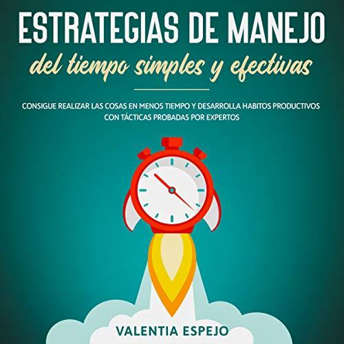Estrategias de Manejo del Tiempo y Efectivas [Time Management and Effective Strategies]  By  cover art
