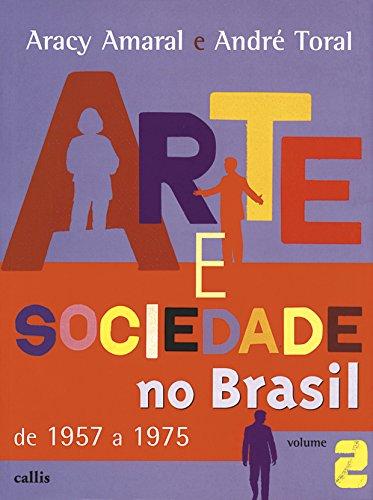 Arte e sociedade no Brasil - Vol. 2: De 1957 a 1975: Volume 2