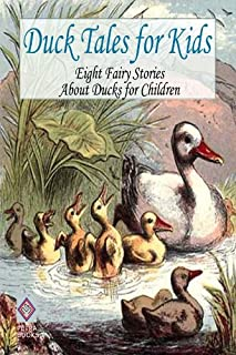 Duck Tales for Kids: Eight Fairy Stories About Ducks for Children