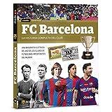 FC Barcelona, la historia completa del club | Libro FC Barcelona | Producto Oficial Licenciado | Libro Historia del Barça Tapa Blanda | Historia del Camp Nou | Edición 2019 | ISBN 9788491030805