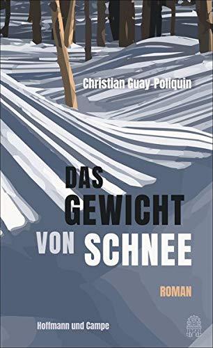 Buchseite und Rezensionen zu 'Das Gewicht von Schnee: Roman' von Christian Guay-Poliquin