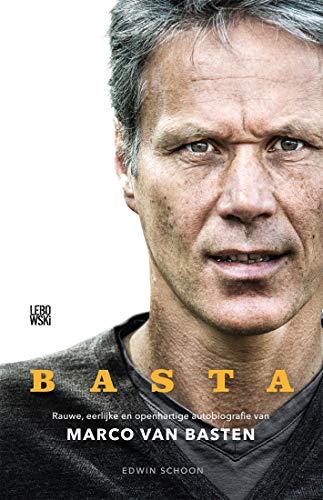 BASTA: Rauwe, eerlijke en openhartige autobiografie Marco van Basten (Dutch Edition)