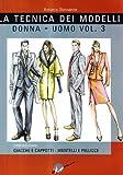 La tecnica dei modelli uomo-donna. Giacche e cappotti, mantelli e pellicceria (Vol. 3)