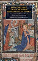 Medieval and Early Modern Religious Cultures: Essays Honouring Vincent Gillespie on His Sixty-Fifth Birthday