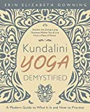 Kundalini Yoga Demystified: A Modern Guide to What It Is and How to Practice (English Edition)