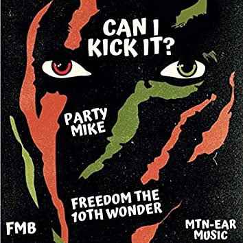 Can I Kick It? (feat. Freedom the 10th Wonder)