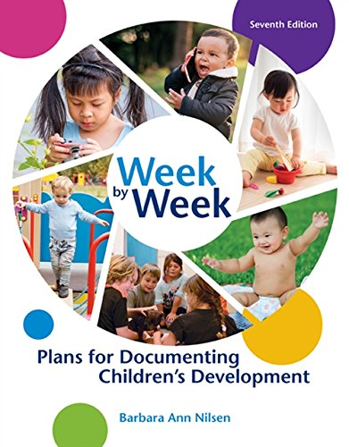 Compare Textbook Prices for Week by Week: Plans for Documenting Children's Development 7 Edition ISBN 9781305501003 by Nilsen, Barbara Ann