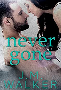 Never Gone (A Novella) by [J.M. Walker]