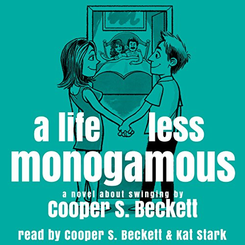 A Life Less Monogamous audiobook cover art