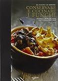 Conservare e cucinare i funghi