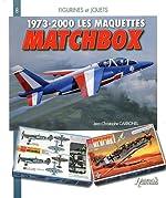 Les maquettes Matchbox 1973-2000 de Jean-Christophe Carbonel