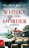 Whisky für den Mörder: Kriminalroman (Abigail Logan ermittelt 2)