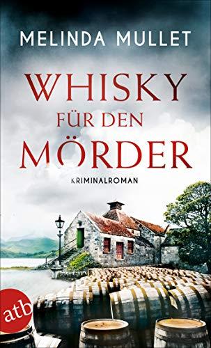 Whisky für den Mörder: Kriminalroman