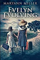 Evelyn Evolving: Large Print Edition