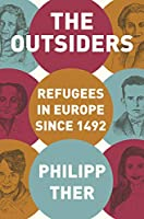 The Outsiders: Refugees in Europe Since 1492